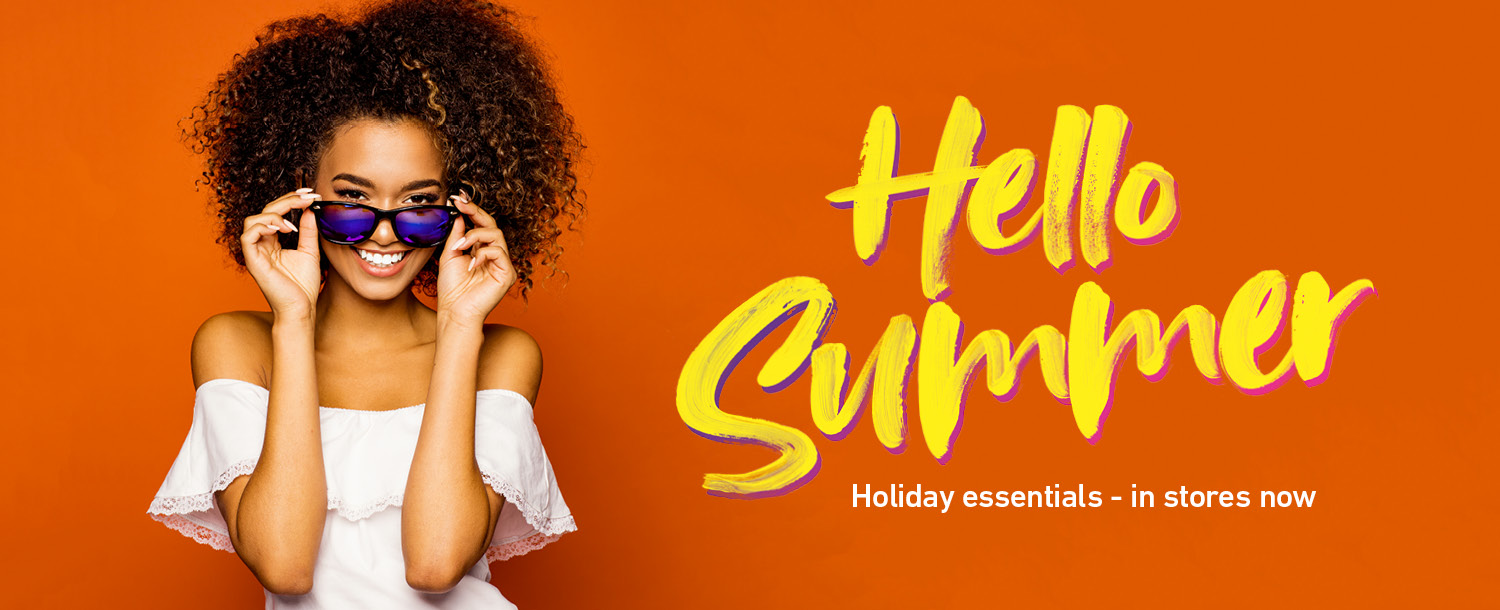 Hello Summer, get your holiday essentials in store now!